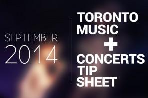 September Toronto Music & Concerts Tip Sheet