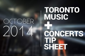 October Toronto Music & Concerts Tip Sheet