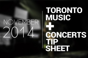 November Toronto Music & Concerts Tip Sheet