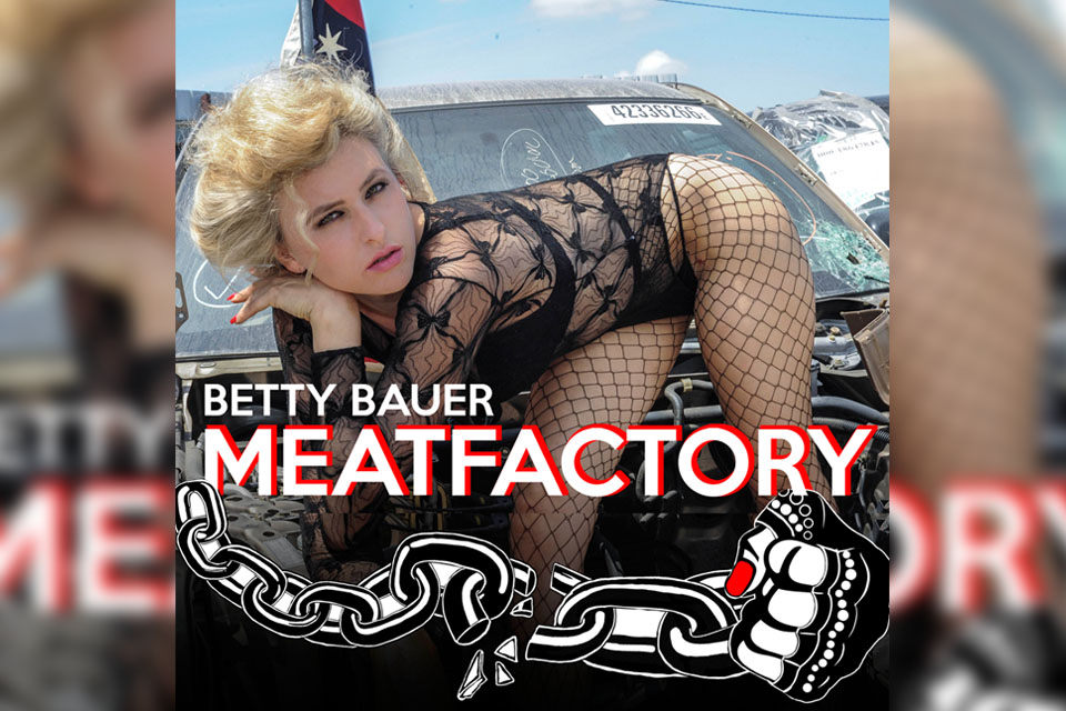 Betty Bauer - Meatfactory